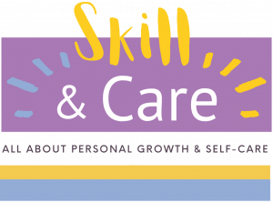Skill And Care - All About Personal Growth And Self-Care