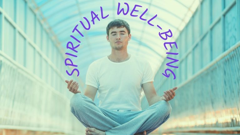 Spiritual Well-Being – 9 Great Ways To Boost Your Spiritual Health